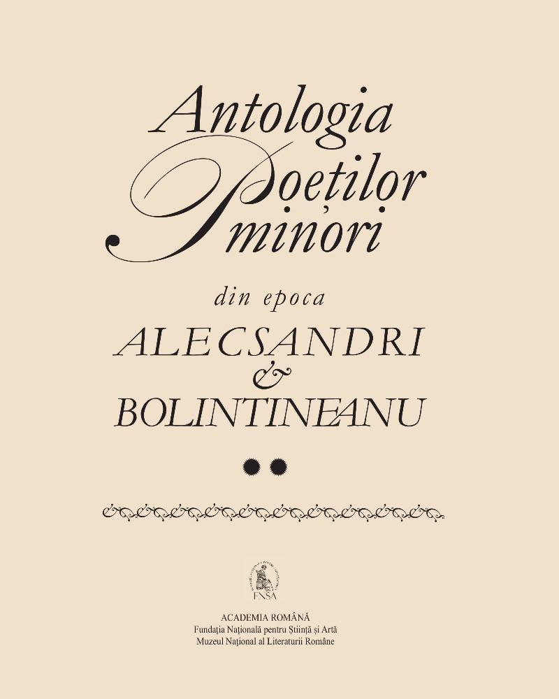 Antologia Poetilor Minori din Epoca Alecsandri si Bolintineanu VOL I-II